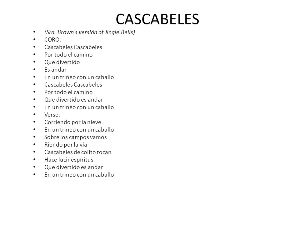 CASCABELES (Sra. Brown's versión of Jingle Bells) CORO: