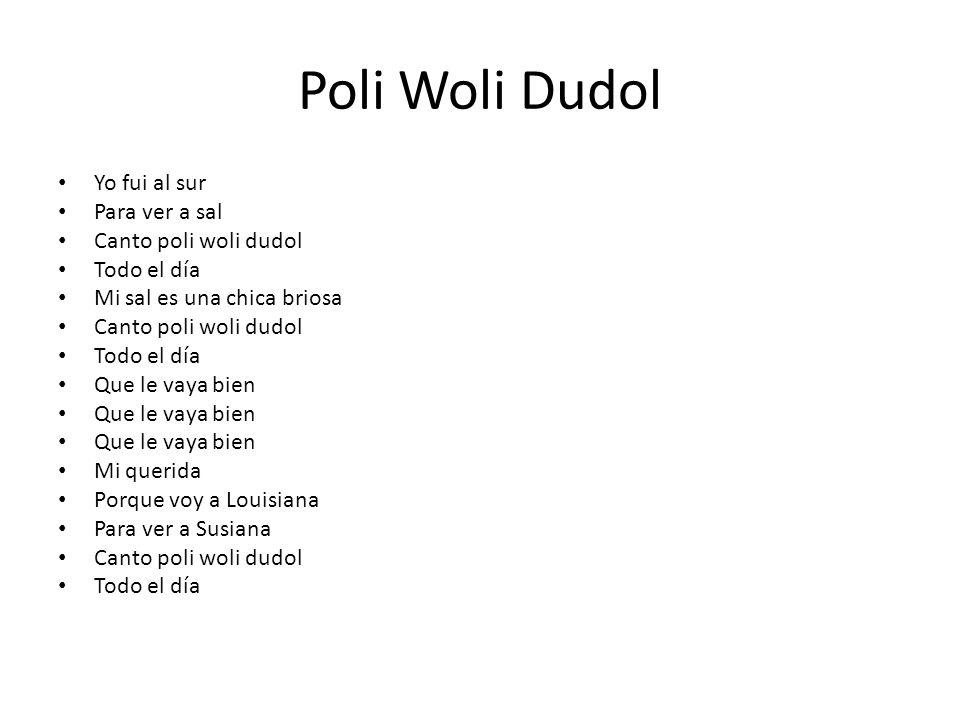 Poli Woli Dudol Yo fui al sur Para ver a sal Canto poli woli dudol