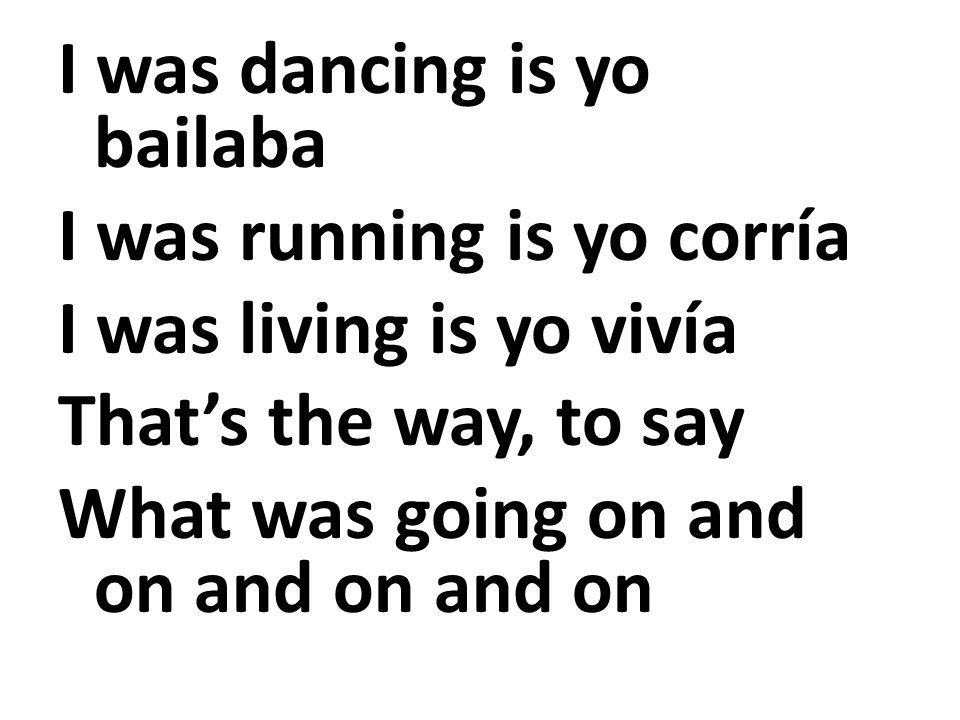 I was dancing is yo bailaba