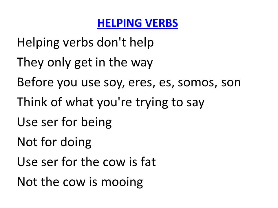 Helping verbs don t help They only get in the way