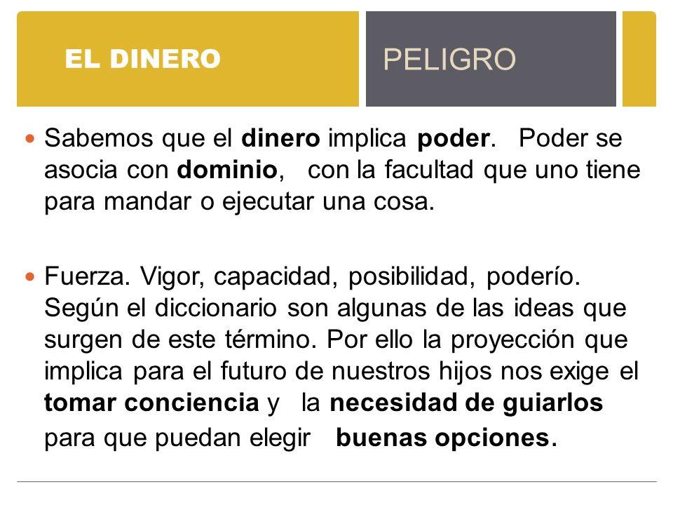 EL DINERO PELIGRO.