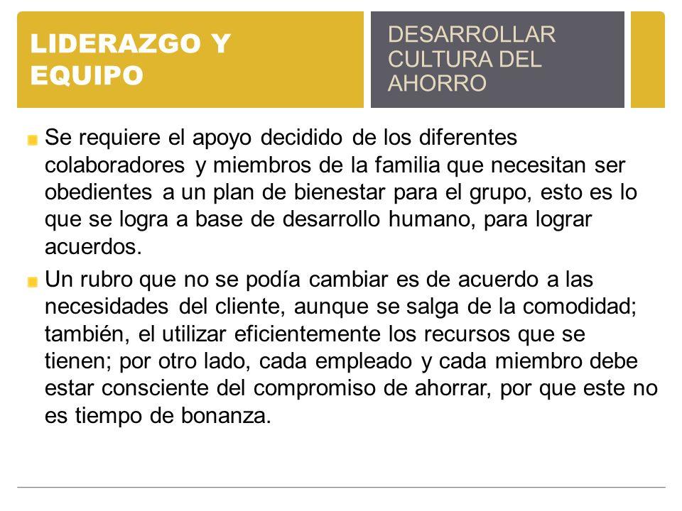 LIDERAZGO Y EQUIPO DESARROLLAR CULTURA DEL AHORRO