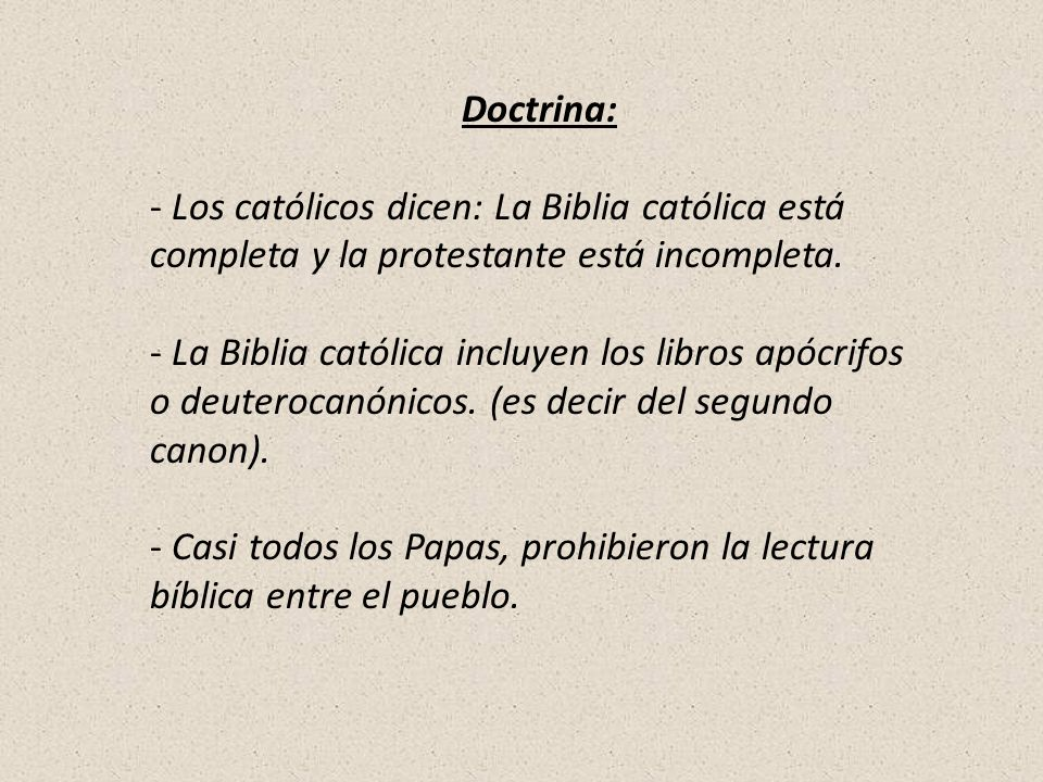Doctrina: Los católicos dicen: La Biblia católica está completa y la protestante está incompleta.
