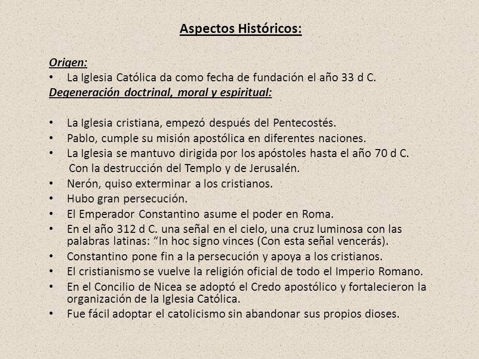 Origen: La Iglesia Católica da como fecha de fundación el año 33 d C.