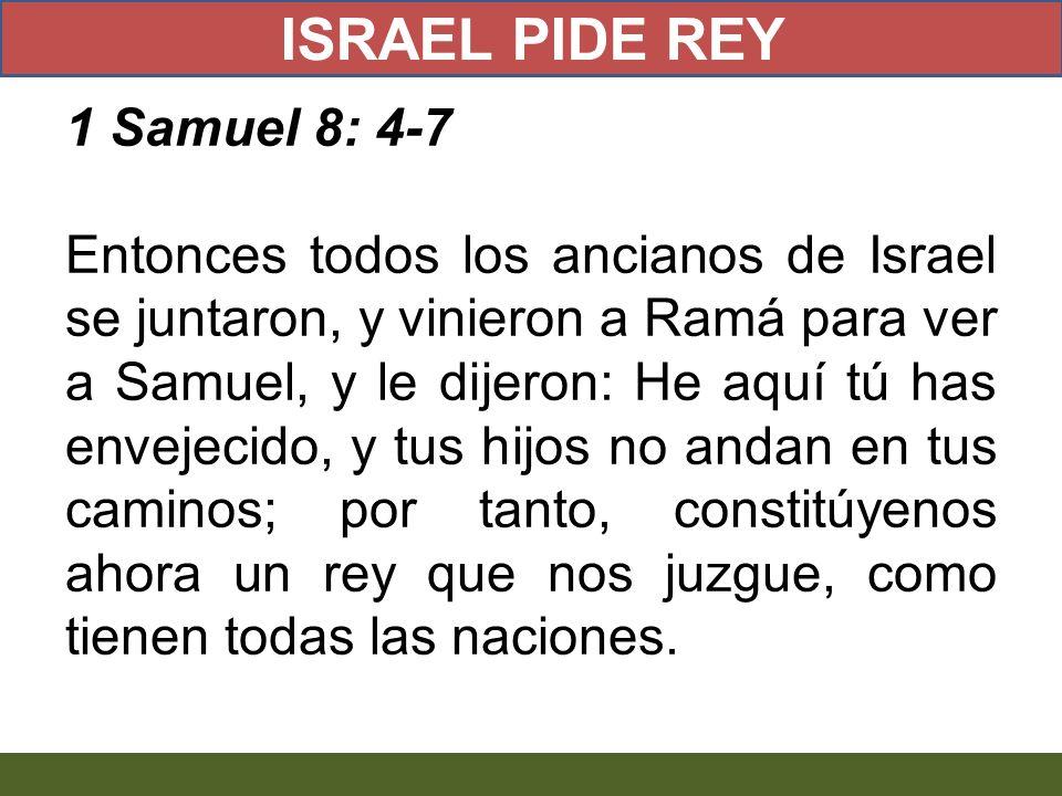 ISRAEL PIDE REY 1 Samuel 8: 4-7