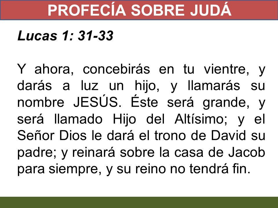 PROFECÍA SOBRE JUDÁ Lucas 1: 31-33