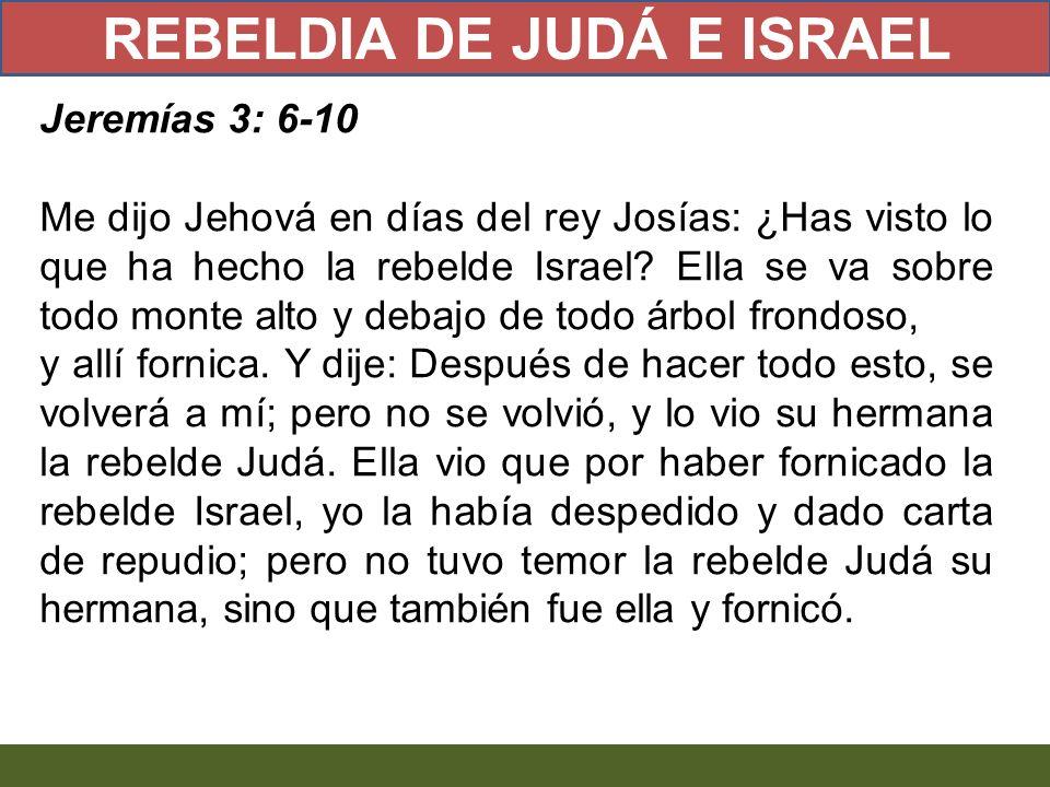 REBELDIA DE JUDÁ E ISRAEL