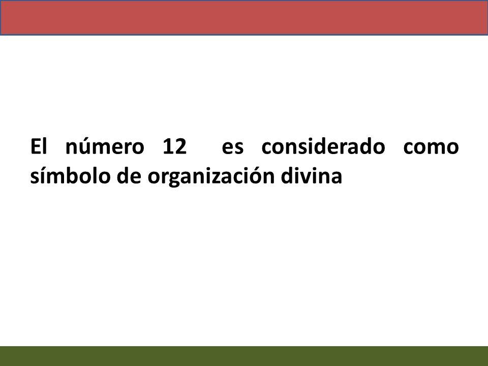 El número 12 es considerado como símbolo de organización divina
