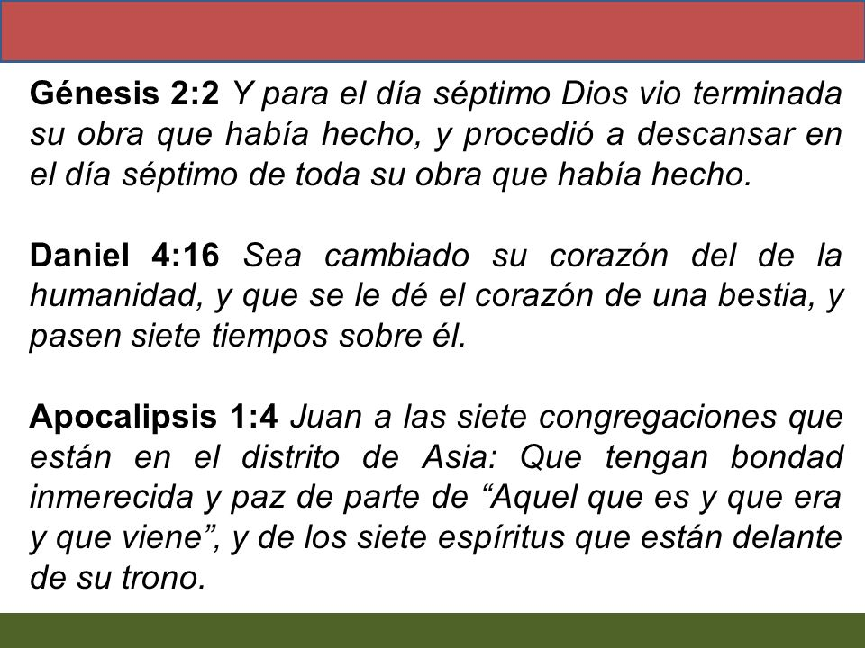 Génesis 2:2 Y para el día séptimo Dios vio terminada su obra que había hecho, y procedió a descansar en el día séptimo de toda su obra que había hecho.