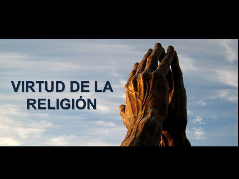 VIRTUD DE LA RELIGIÓN