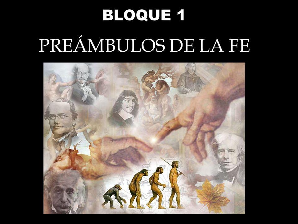 BLOQUE 1 PREÁMBULOS DE LA FE