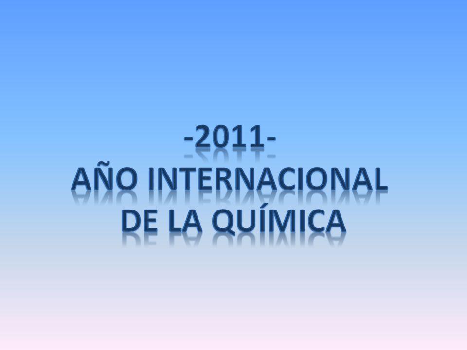 -2011- AÑO INTERNACIONAL DE LA QUÍMICA