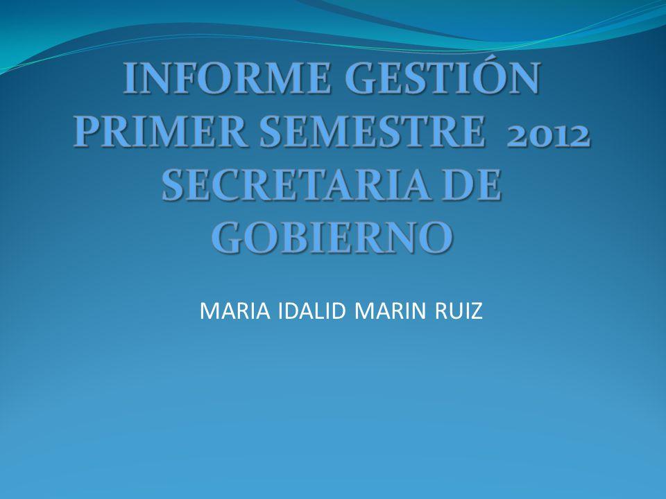 INFORME GESTIÓN PRIMER SEMESTRE 2012 SECRETARIA DE GOBIERNO