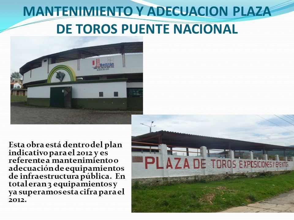 MANTENIMIENTO Y ADECUACION PLAZA DE TOROS PUENTE NACIONAL