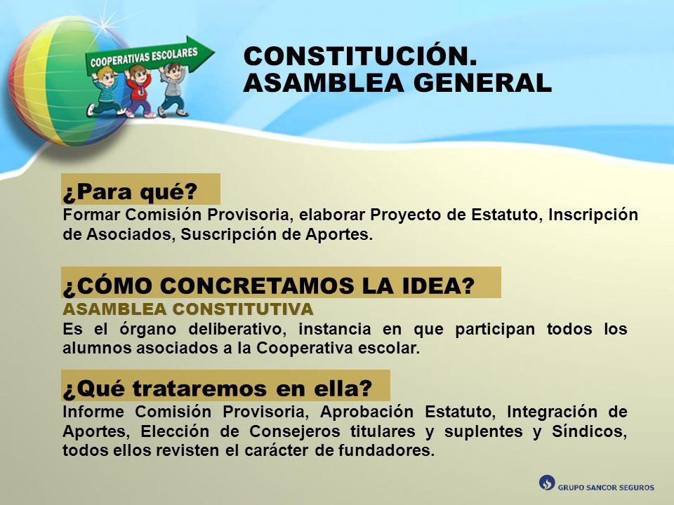 CONSTITUCIÓN. ASAMBLEA GENERAL ¿Para qué ¿CÓMO CONCRETAMOS LA IDEA