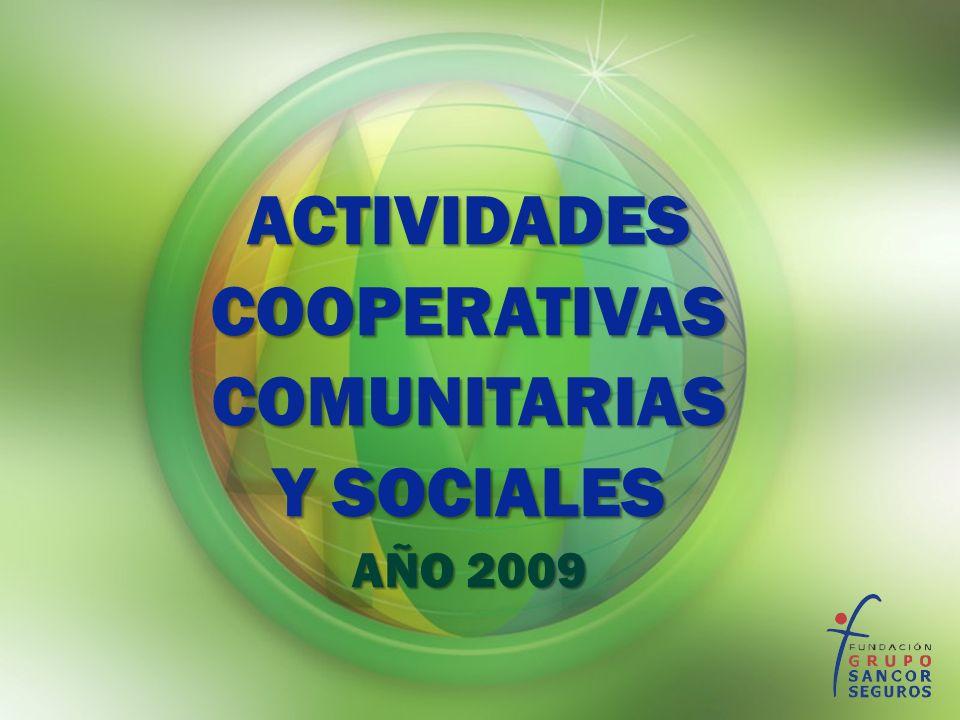 ACTIVIDADES COOPERATIVAS COMUNITARIAS Y SOCIALES AÑO 2009
