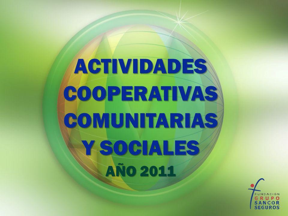 ACTIVIDADES COOPERATIVAS COMUNITARIAS Y SOCIALES AÑO 2011