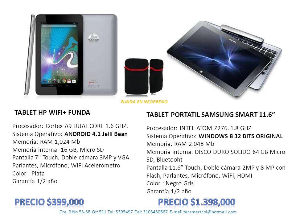 Precio $399,000 Precio $1.398,000 TABLET HP WIFI+ FUNDA