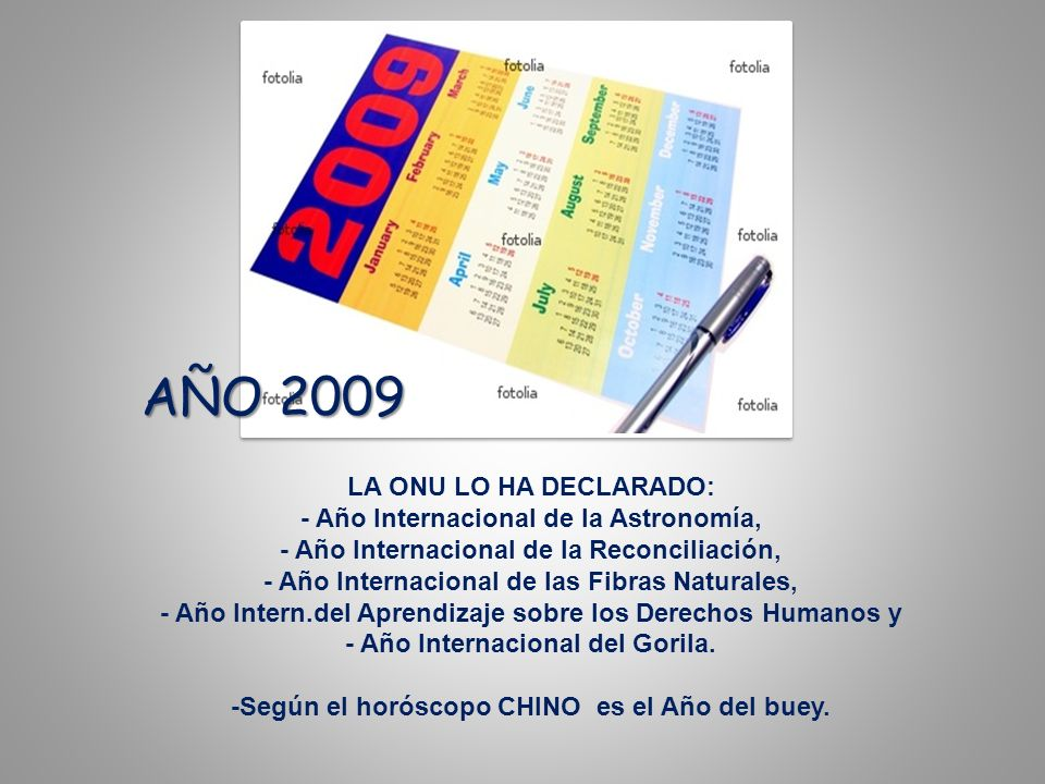 AÑO 2009 LA ONU LO HA DECLARADO: - Año Internacional de la Astronomía,