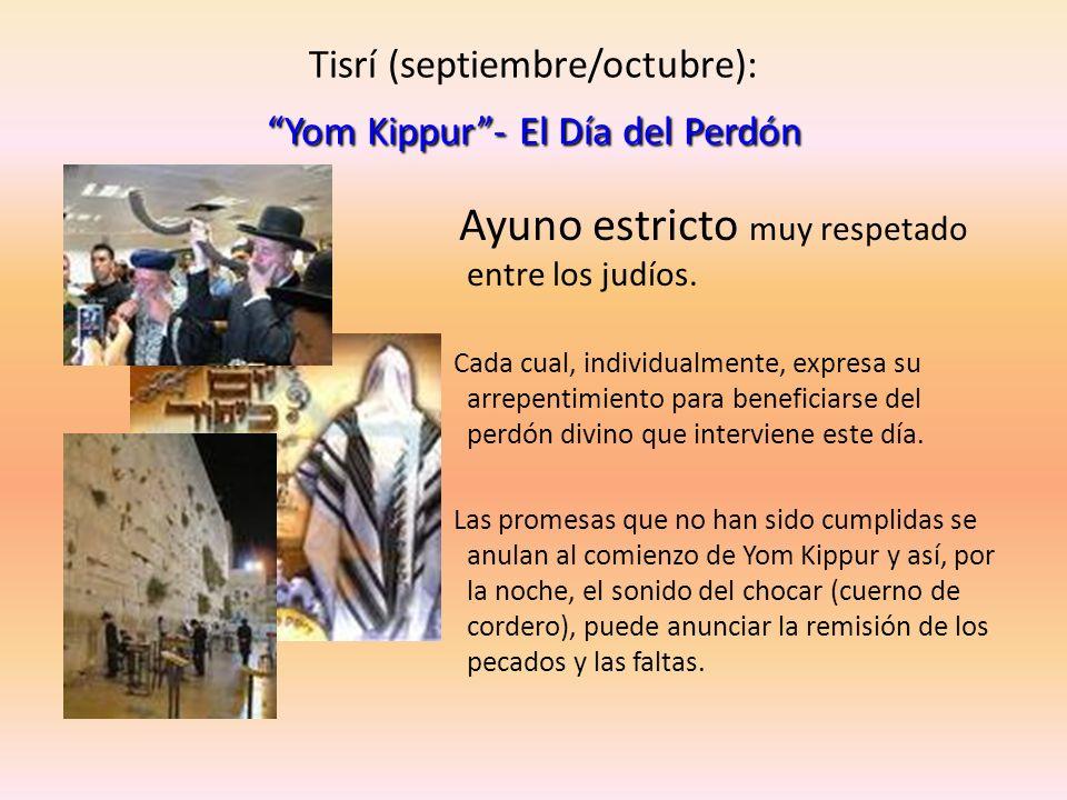 Tisrí (septiembre/octubre): Yom Kippur - El Día del Perdón