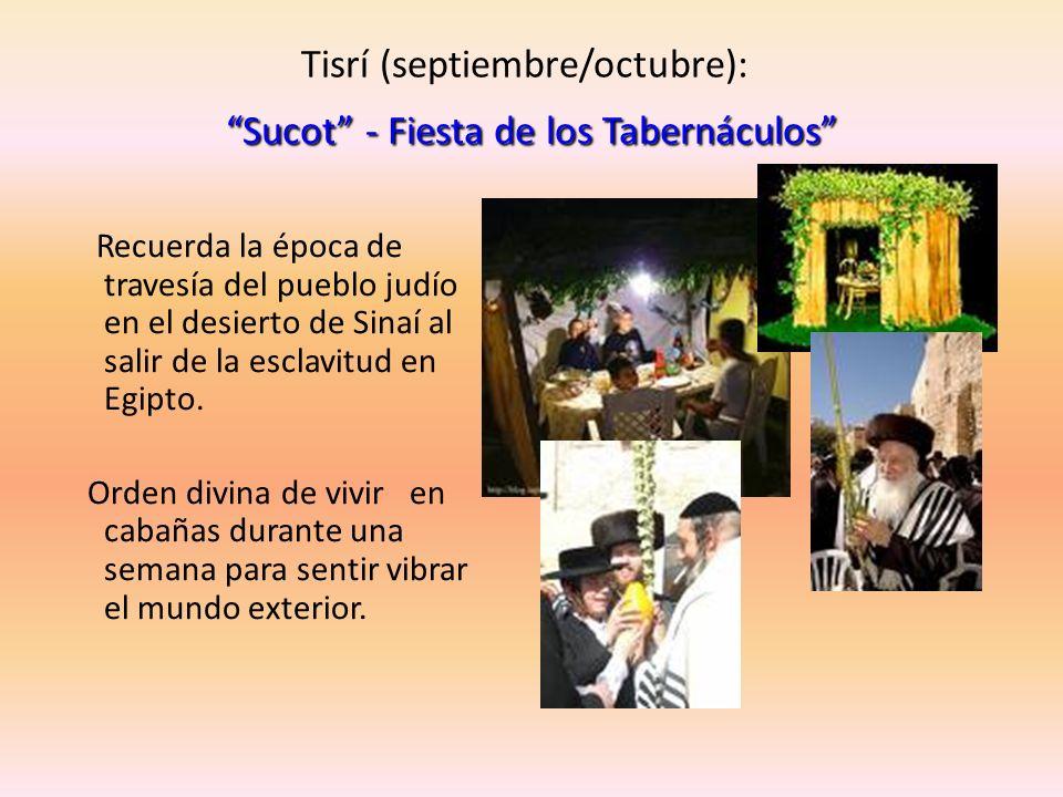 Tisrí (septiembre/octubre): Sucot - Fiesta de los Tabernáculos