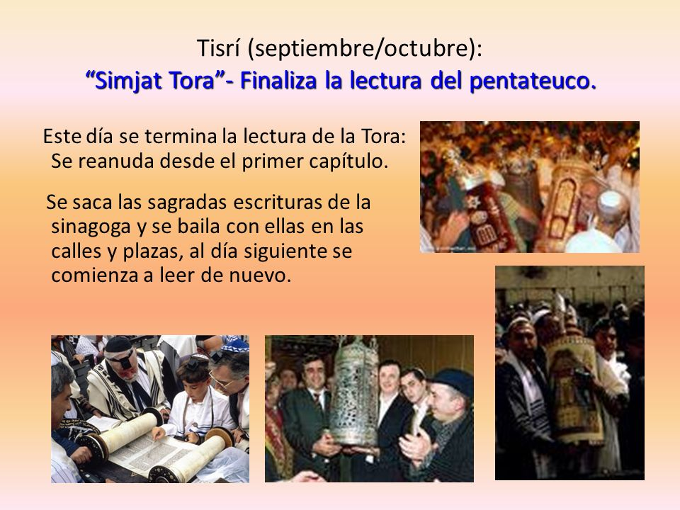 Tisrí (septiembre/octubre): Simjat Tora - Finaliza la lectura del pentateuco.