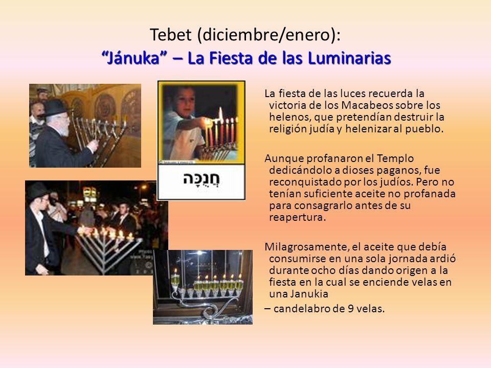 Tebet (diciembre/enero): Jánuka – La Fiesta de las Luminarias