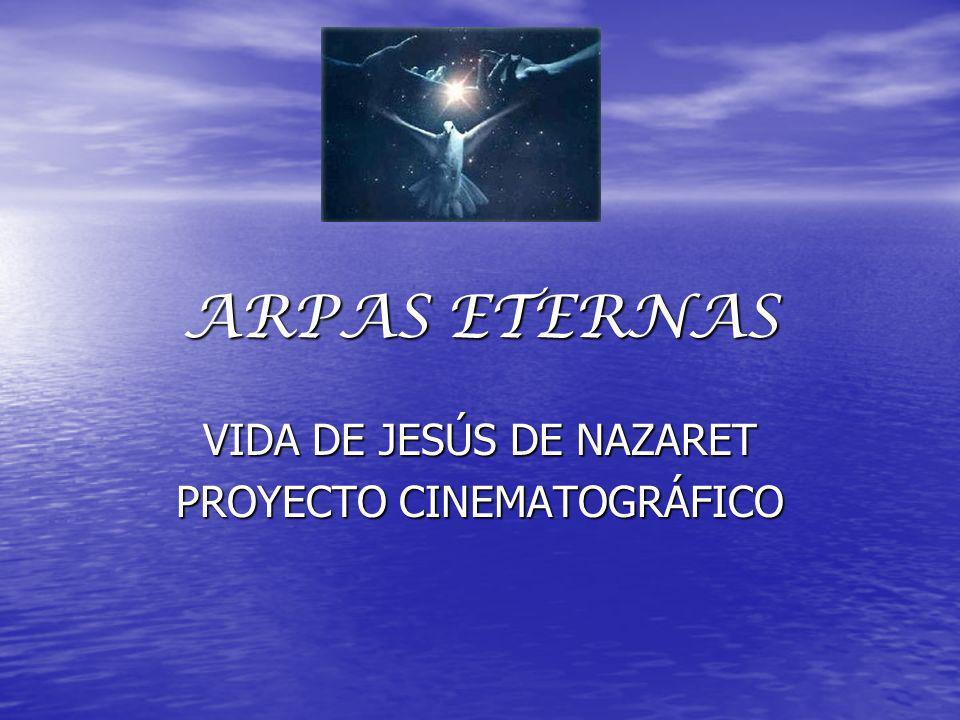 VIDA DE JESÚS DE NAZARET PROYECTO CINEMATOGRÁFICO