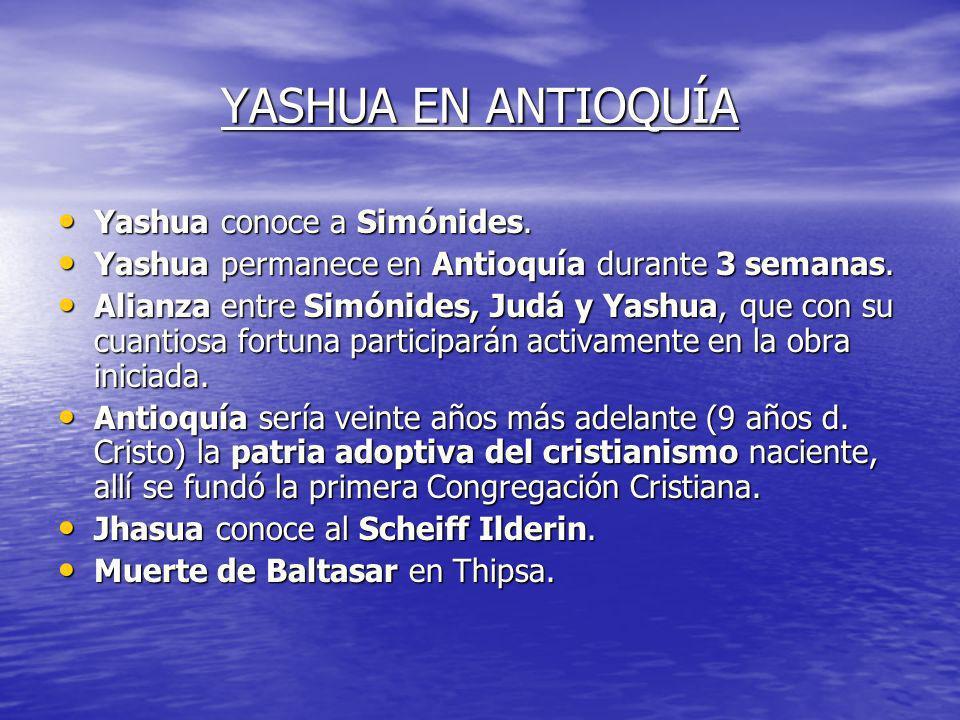 YASHUA EN ANTIOQUÍA Yashua conoce a Simónides.