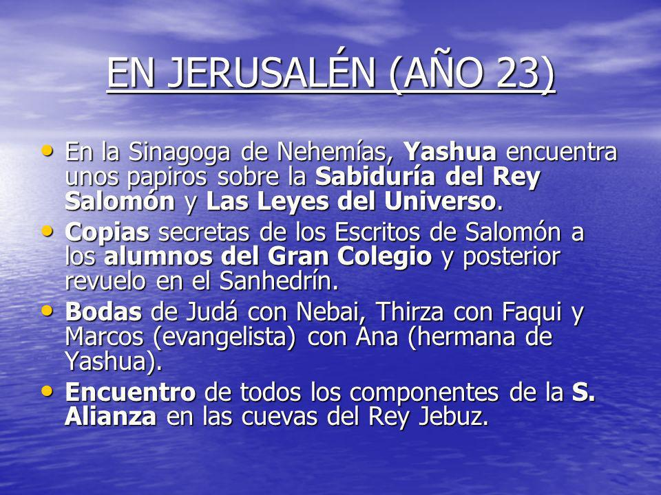 EN JERUSALÉN (AÑO 23) En la Sinagoga de Nehemías, Yashua encuentra unos papiros sobre la Sabiduría del Rey Salomón y Las Leyes del Universo.
