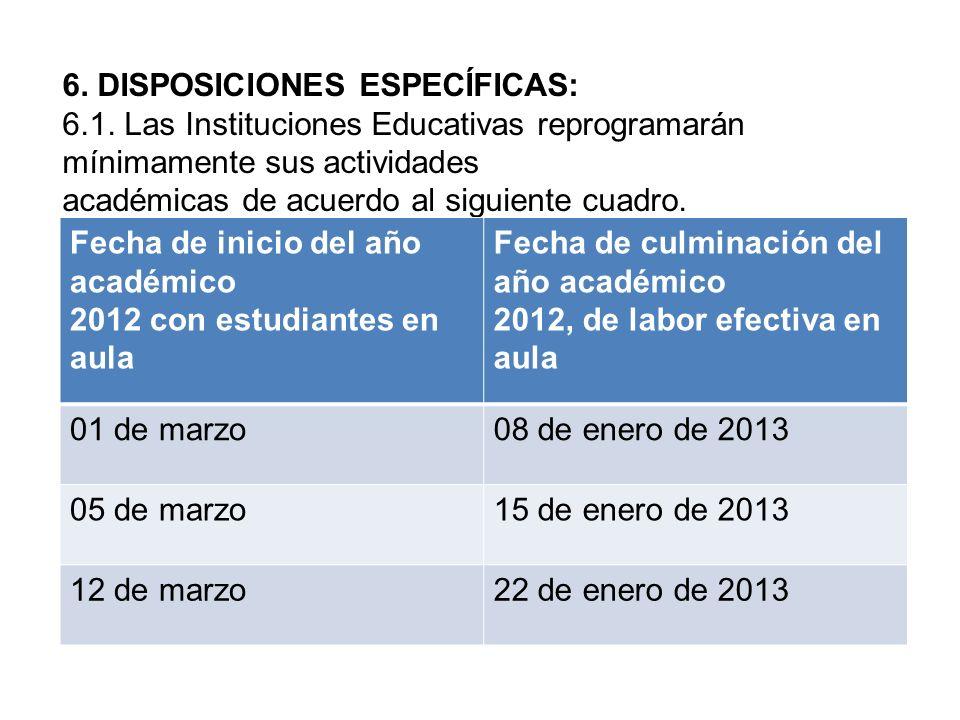 6. DISPOSICIONES ESPECÍFICAS:
