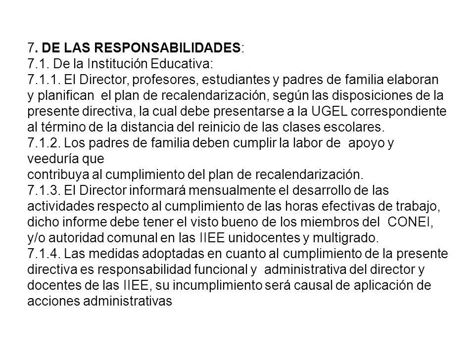 7. DE LAS RESPONSABILIDADES:
