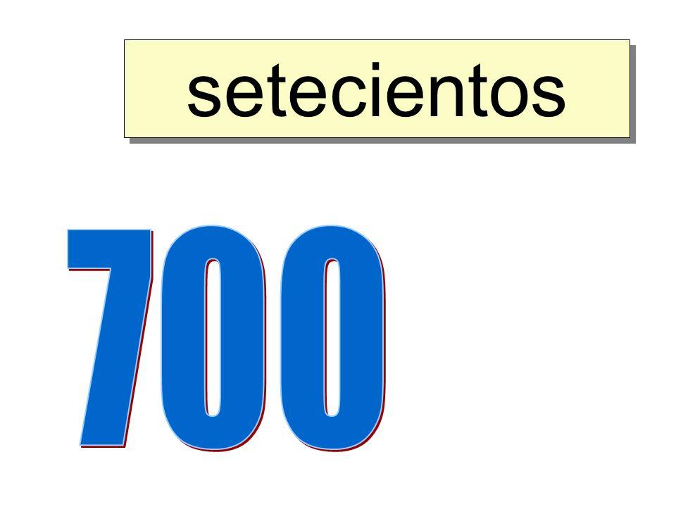 setecientos 700
