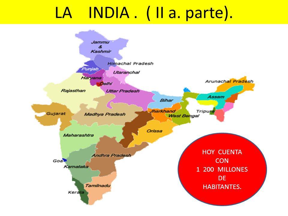 LA INDIA . ( II a. parte). HOY CUENTA CON 1 200 MILLONES DE