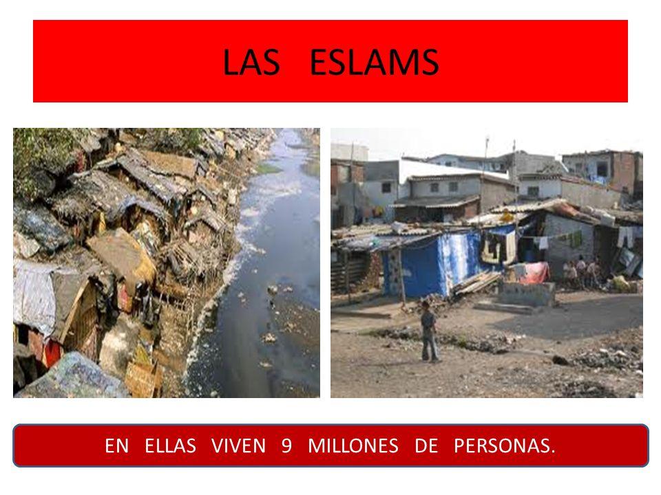 EN ELLAS VIVEN 9 MILLONES DE PERSONAS.