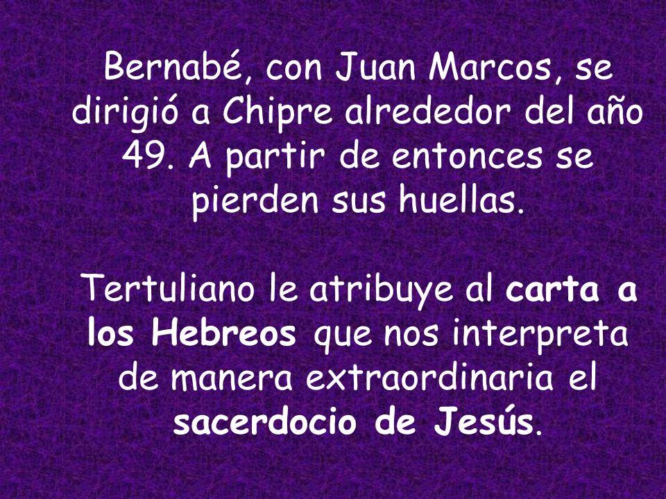 Bernabé, con Juan Marcos, se dirigió a Chipre alrededor del año 49