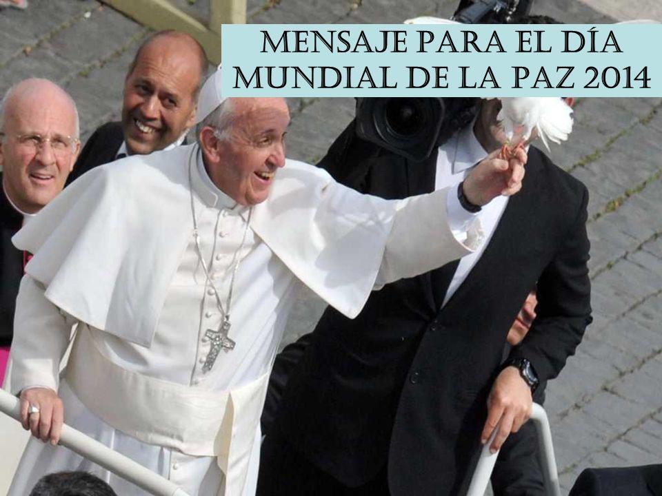 MENSAJE PARA EL DÍA MUNDIAL DE LA PAZ 2014