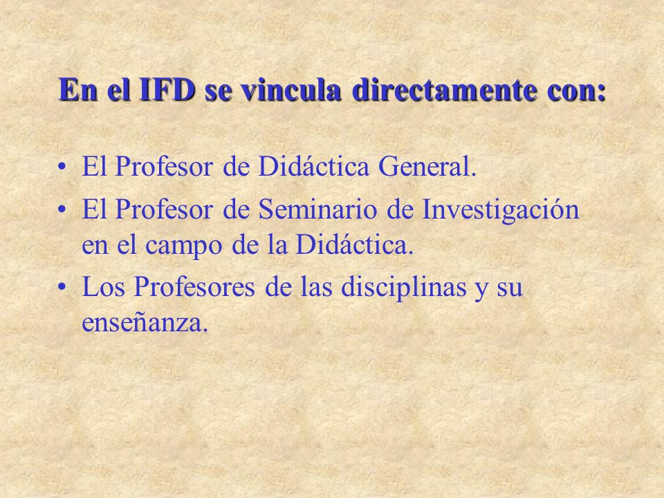 En el IFD se vincula directamente con: