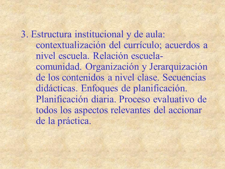 3. Estructura institucional y de aula: contextualización del currículo; acuerdos a nivel escuela.