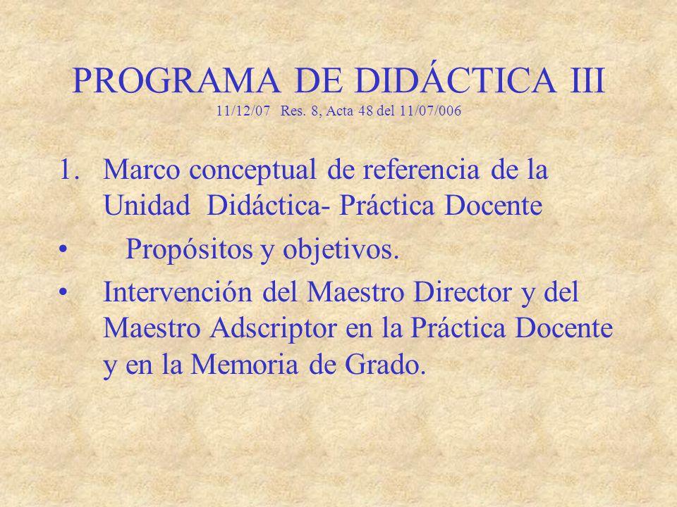 PROGRAMA DE DIDÁCTICA III 11/12/07 Res. 8, Acta 48 del 11/07/006