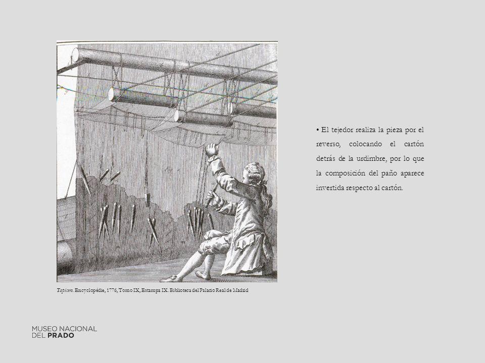 El tejedor realiza la pieza por el reverso, colocando el cartón detrás de la urdimbre, por lo que la composición del paño aparece invertida respecto al cartón.