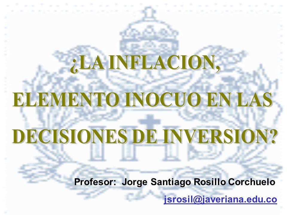 DECISIONES DE INVERSION Profesor: Jorge Santiago Rosillo Corchuelo