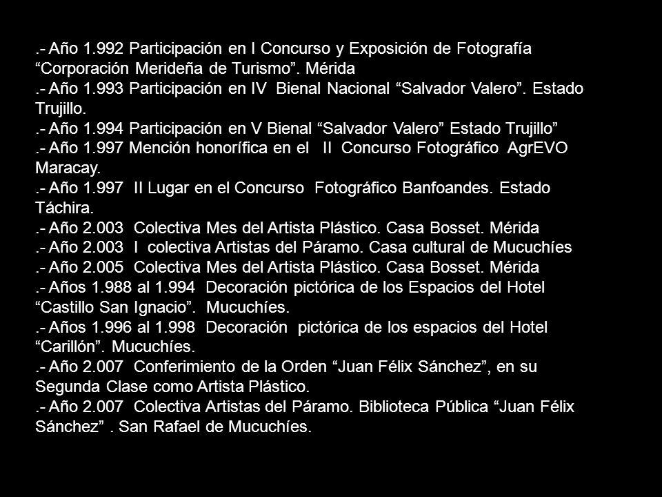 .- Año 1.992 Participación en I Concurso y Exposición de Fotografía Corporación Merideña de Turismo . Mérida
