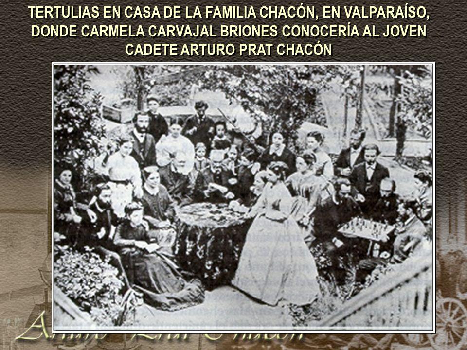 TERTULIAS EN CASA DE LA FAMILIA CHACÓN, EN VALPARAÍSO, DONDE CARMELA CARVAJAL BRIONES CONOCERÍA AL JOVEN CADETE ARTURO PRAT CHACÓN