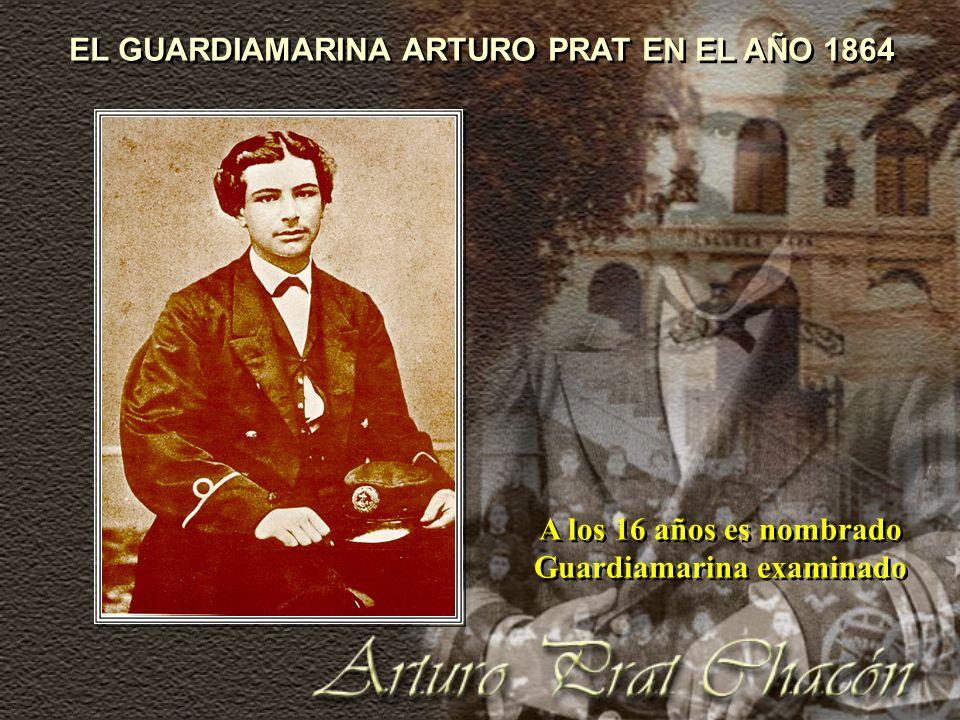 EL GUARDIAMARINA ARTURO PRAT EN EL AÑO 1864