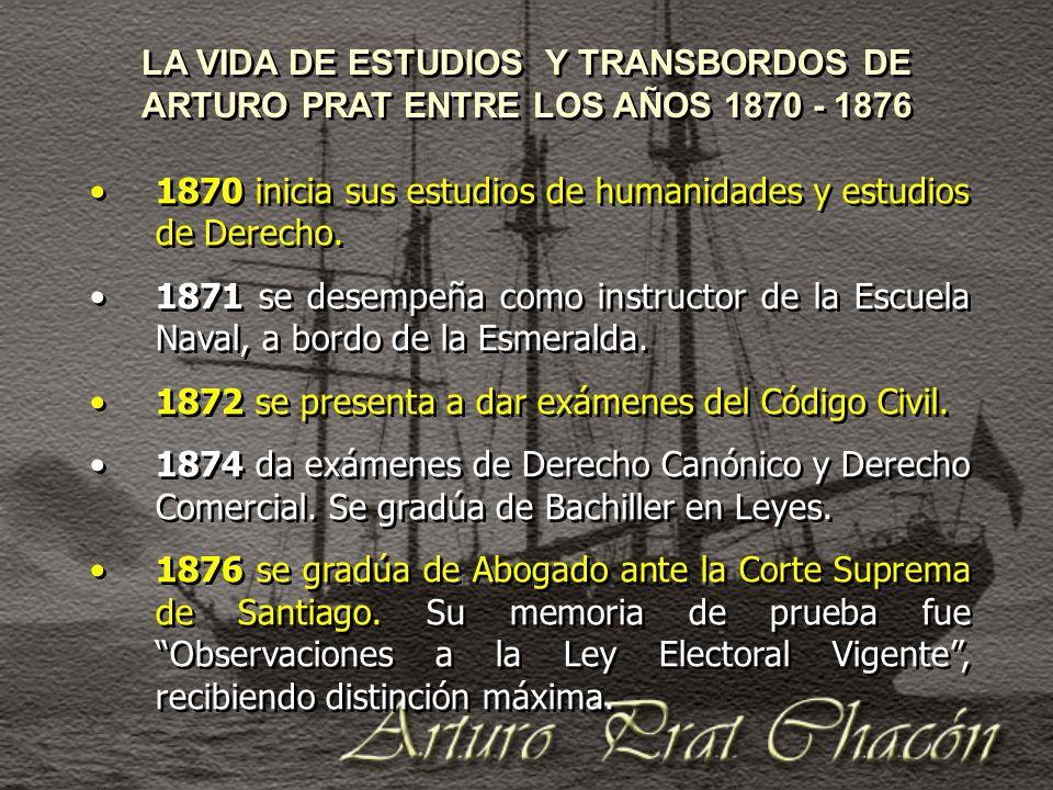 LA VIDA DE ESTUDIOS Y TRANSBORDOS DE ARTURO PRAT ENTRE LOS AÑOS 1870 - 1876