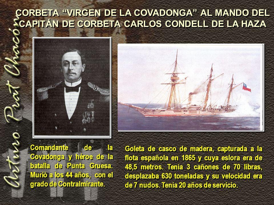 CORBETA VIRGEN DE LA COVADONGA AL MANDO DEL CAPITÁN DE CORBETA CARLOS CONDELL DE LA HAZA