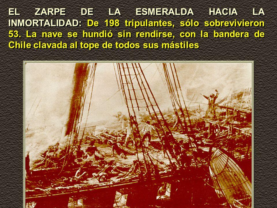 EL ZARPE DE LA ESMERALDA HACIA LA INMORTALIDAD: De 198 tripulantes, sólo sobrevivieron 53.