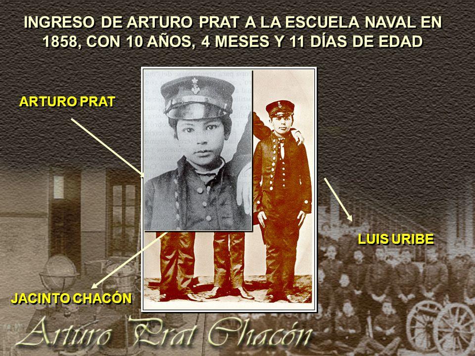 INGRESO DE ARTURO PRAT A LA ESCUELA NAVAL EN 1858, CON 10 AÑOS, 4 MESES Y 11 DÍAS DE EDAD