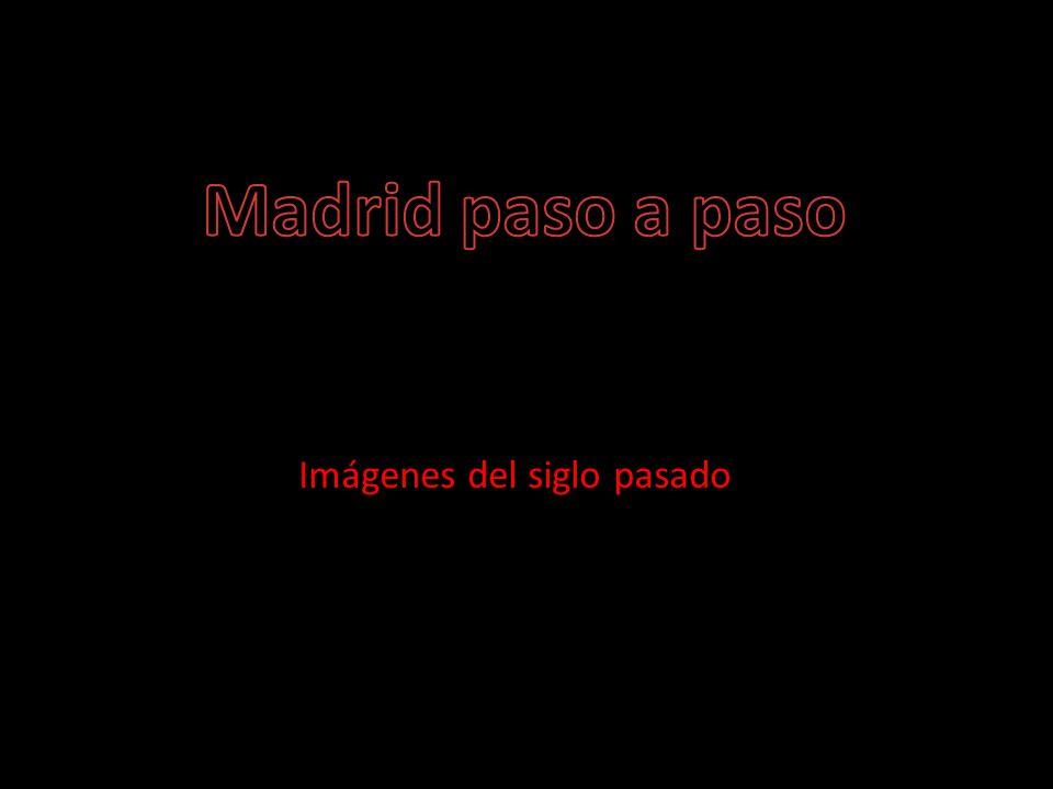 Madrid paso a paso Imágenes del siglo pasado